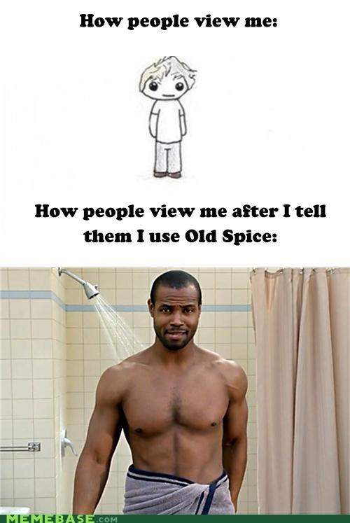 How People View Me Ladies Love old spice people - 5125859840