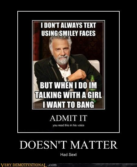hilarious most interesting man sext - 5127134464
