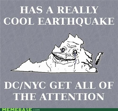 DC,earthquake,forever alone,Maryland,new york,virginia