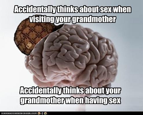 brain grandmother scumbag brain sex thought time wrong - 5127303936