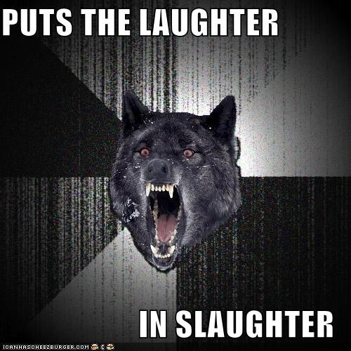 Blood hilarious Insanity Wolf laughter slaughter - 5127331584