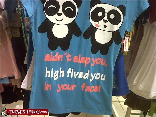 fashion,high five,idiom,panda,shirt,slap,spelling