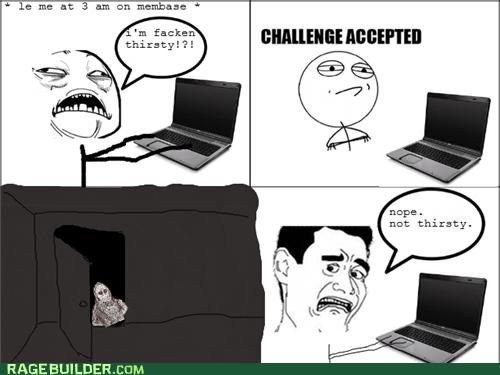 Challenge Accepted Rage Comics shadowlurker thirsty - 5128431104