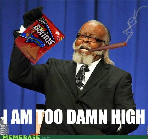 doritos,high,jimmy mcmillan,last one guys,obvious,weed