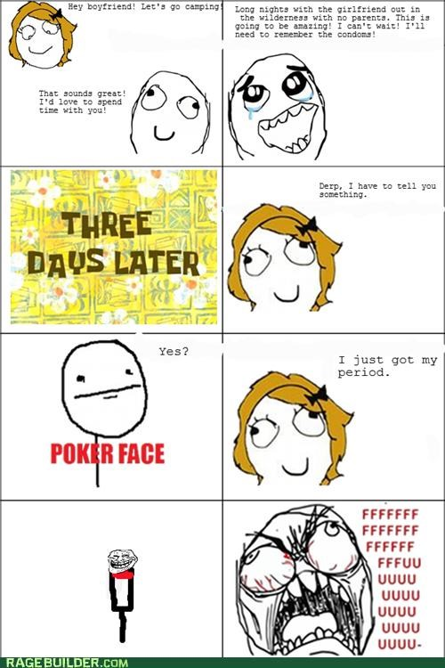ladytimes,period,poker face,Rage Comics,sexytimes