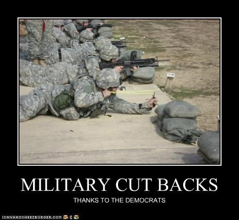 MILITARY CUT BACKS THANKS TO THE DEMOCRATS