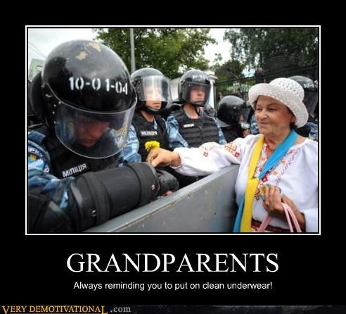 GRANDPARENTS Always reminding you to put on clean underwear!