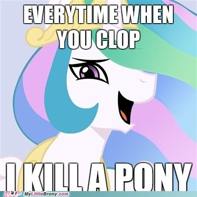best of week clopping please stop ponies pony princess celestia