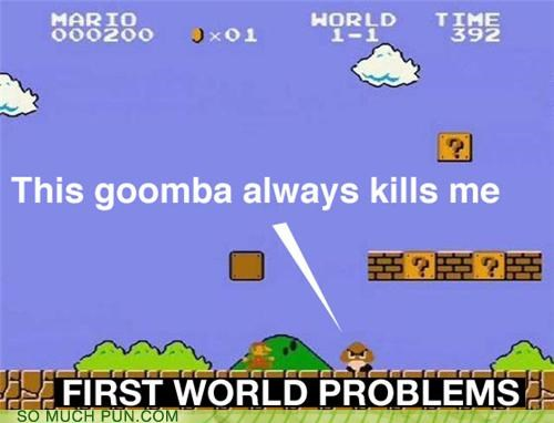 double meaning,first world,First World Problems,hashtag,literalism,mario,Super Mario bros,White Whine,world one