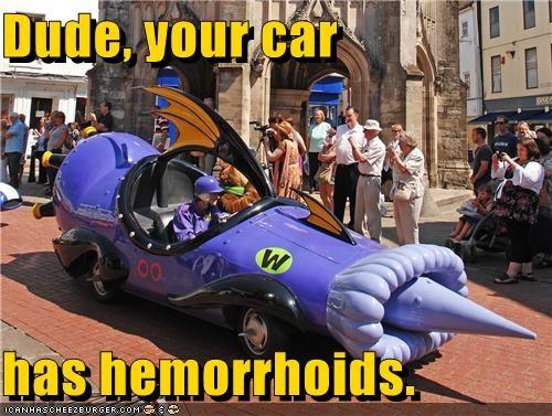 Dude Your Car Has Hemorrhoids Cheezburger Funny Memes Funny