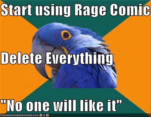 delete,favorites,liking,memebase,meta,Paranoid Parrot,rage comic