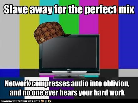 Slave away for the perfect mix Network compresses audio into oblivion, and no one ever hears your hard work