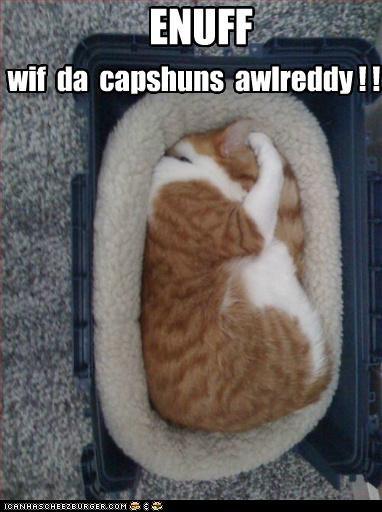 ENUFF wif da capshuns awlreddy ! !