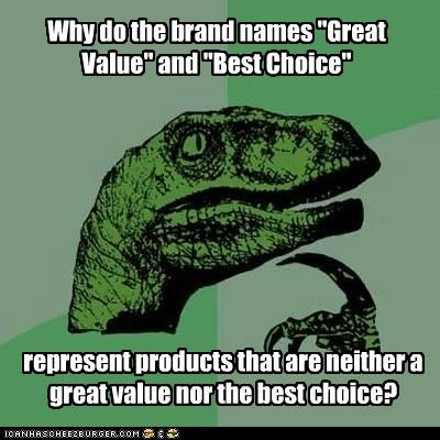best choice,generalization,generic,groceries,philosoraptor,products