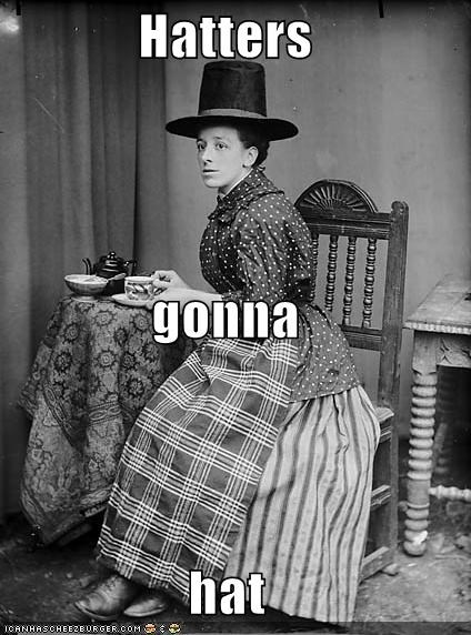 fashion haters gonna hate hats historic lols Memes wat - 5136953344