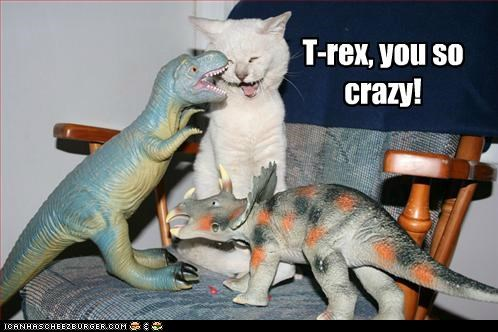 caption captioned cat crazy dinosaur dinosaurs laughing so toy toys t rex you - 5139241728