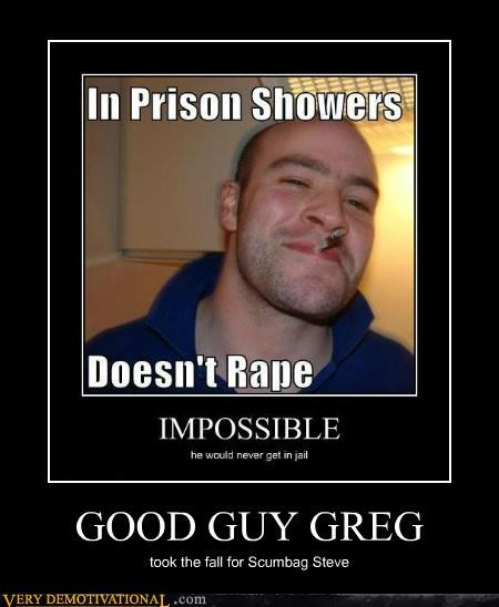 conspiracy Good Guy Greg hilarious prison sad but true Scumbag Steve - 5140132096