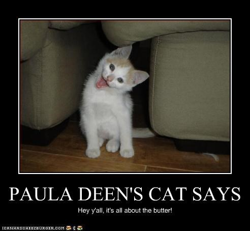 about butter,all,caption,captioned,cat,paula deen,says,TLL
