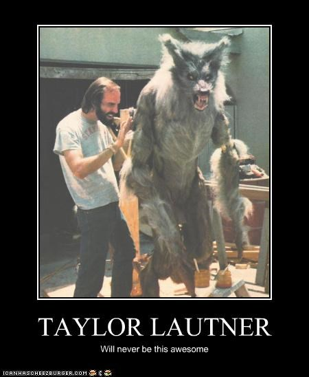 creature,demotivational,funny,monster,Movie,taylor lautner,the howling,werewolf