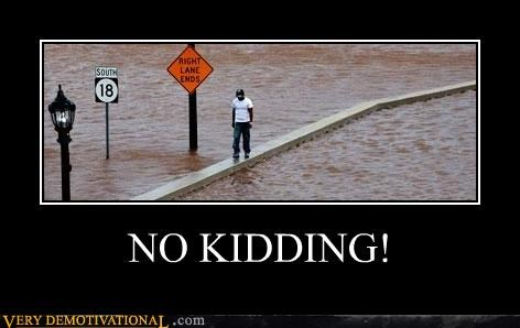 flood,hilarious,kidding,right lane,sign