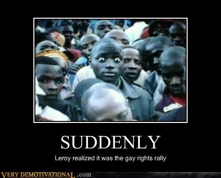 gay rights just-kidding-relax leroy jenkins shock suddenly - 5144973824
