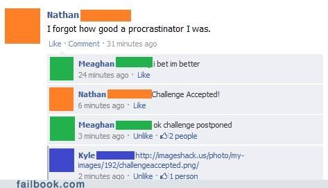 Challenge Accepted,challenge postponed,procrastination
