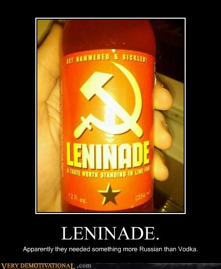 LENINADE. Apparently they needed something more Russian than Vodka.