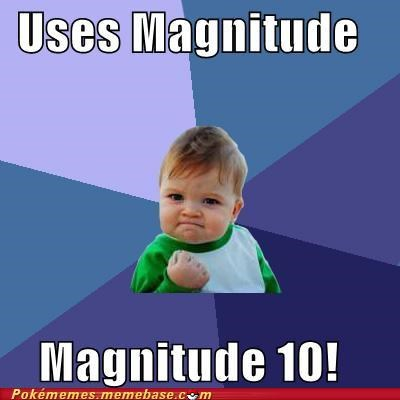 magnitude meme Memes perfect 10 success kid - 5147622656