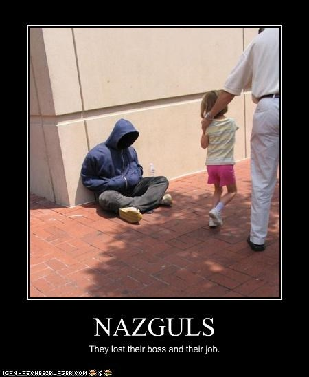 NAZGULS They lost their boss and their job.