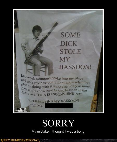 bassoon bong just-kidding-relax sorry thief