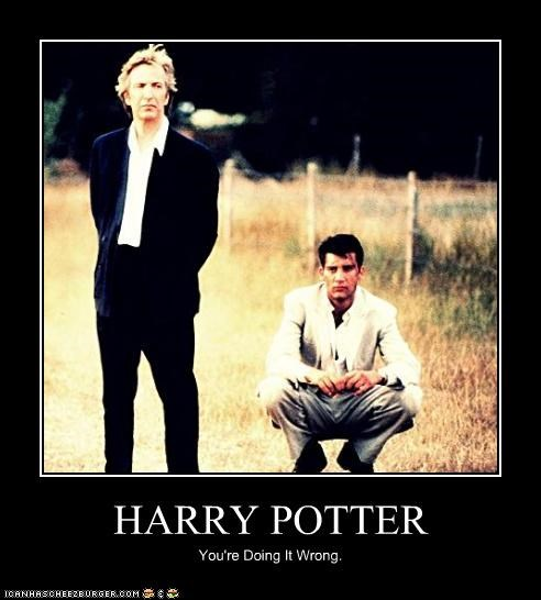 HARRY POTTER You're Doing It Wrong.