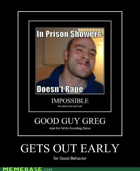 early Good Guy Greg prison Reframe very demotivational - 5148455680
