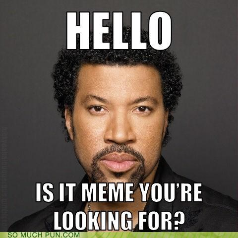 hello lionel richie lyric macro me meme parody question rewrite similar sounding song - 5148684032