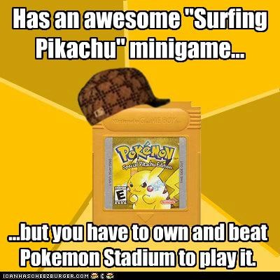 "Has an awesome ""Surfing Pikachu"" minigame... ...but you have to own and beat Pokemon Stadium to play it."