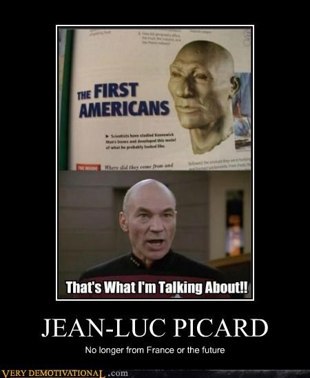 JEAN-LUC PICARD No longer from France or the future