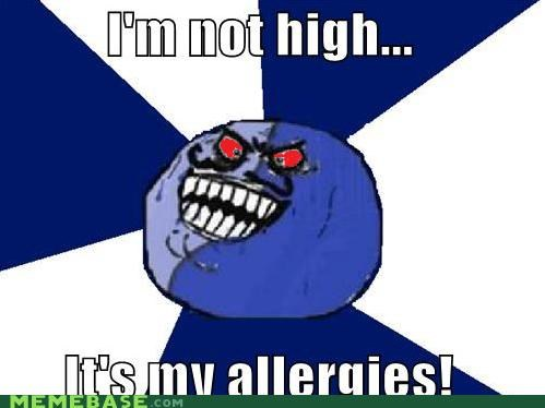 allergies drugs high i lied starving weed - 5148904960