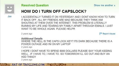 caps lock,capslock,technologically impaired,Yahoo Answer Fails