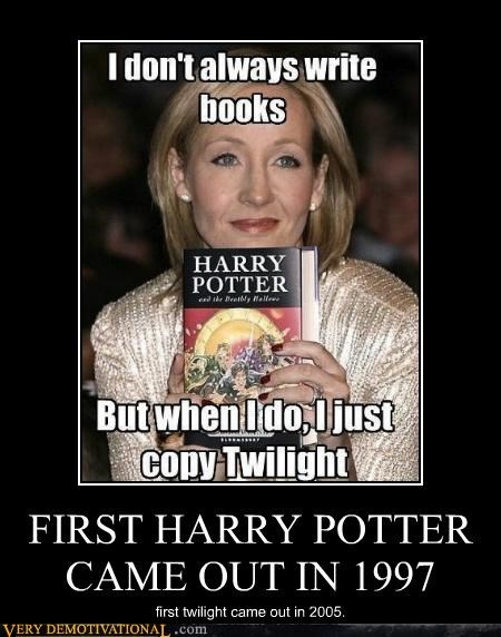 books,Harry Potter,idiots,impossible,jk rowling,twilight
