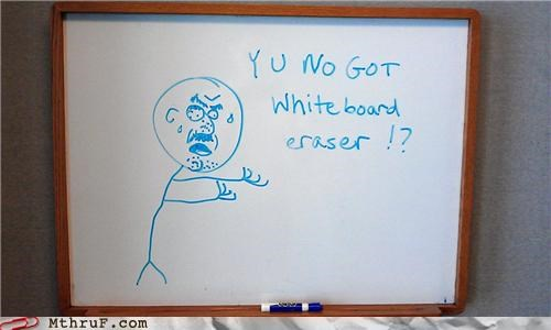 eraser,Memes,whiteboard,Y U No Guy