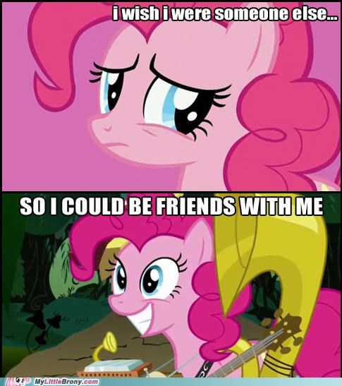 best of week forever alone friends lapse pinkie pie ponies you so crazy - 5153707520