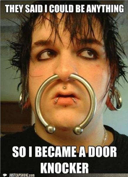door knocker,doors,gross,nose,piercings,so I became,They Said