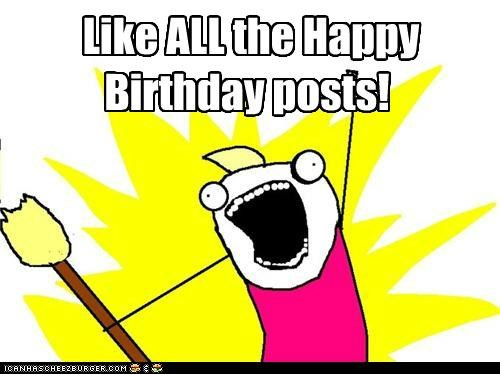 all the things,birthday,facebook,posts,thanks