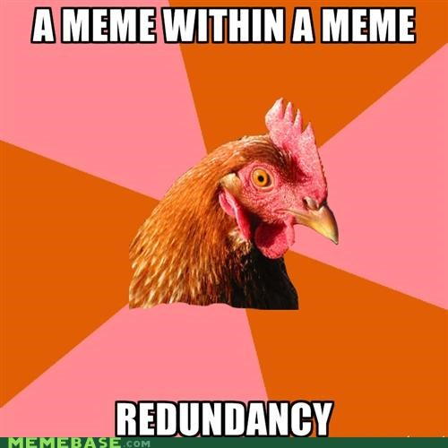 anti joke chicken deeper Memes redundant - 5157018880