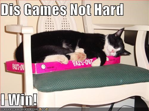 Dis Games Not Hard I Win!
