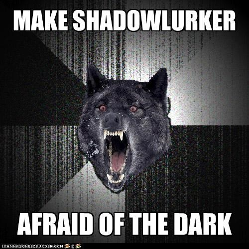 afraid courage dark Insanity Wolf shadowlurker - 5158656000