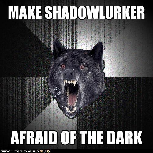 afraid courage dark Insanity Wolf shadowlurker - 5158656000