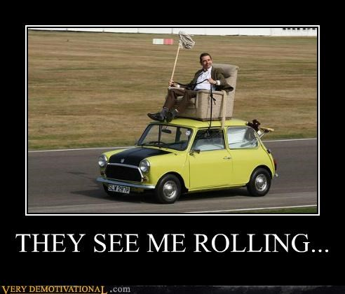 car,Hall of Fame,hating,mr-bean,Pure Awesome,rolling,wtf