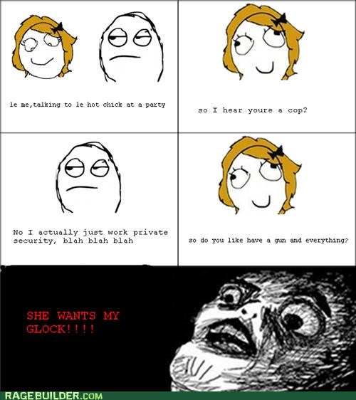glock,Rage Comics,she wants my,that sounds naughty