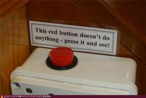 button,seems legit,sign,wtf