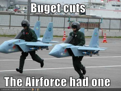 Buget cuts The Airforce had one